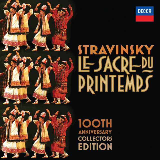Stravinsky: Le Sacre Du Printemps 100th Anniversary Collectors Edition by Igor Stravinsky