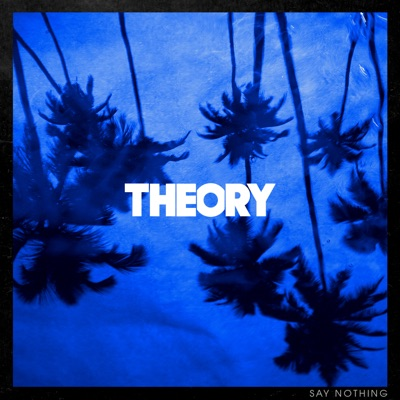 Say Nothing by Theory of a Deadman